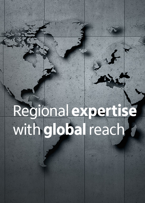 Regional expertise with global reach